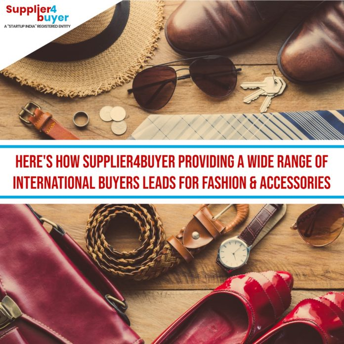 Supplier4Buyer providing a wide range of International Buyers Leads for Fashion & Accessories
